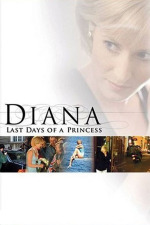 Diana - Last Days of a Princess